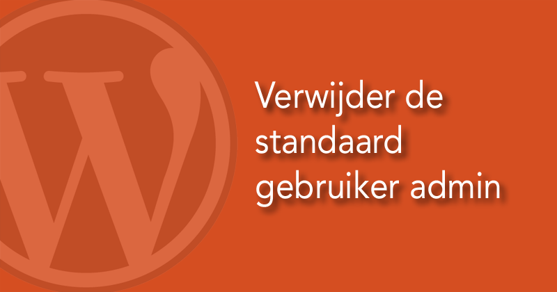 Verwijder de standaard gebruiker admin