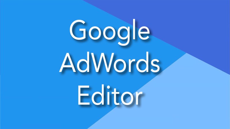 Google AdWords Editor