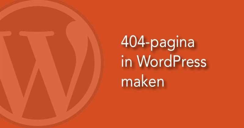 404 pagina in WordPress maken