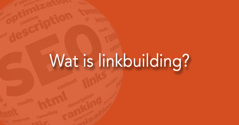 Wat is linkbuilding?