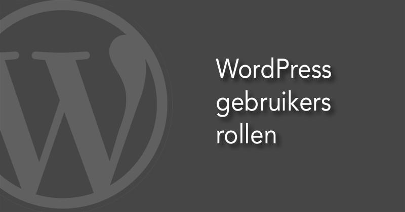 WordPress gebruikers rollen