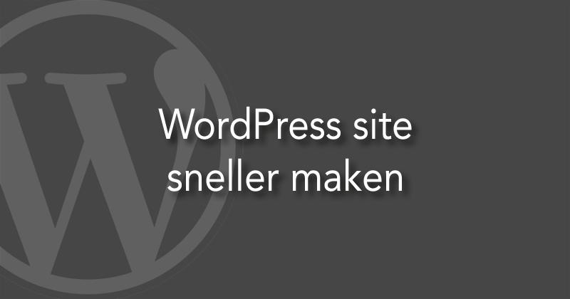 WordPress site sneller maken