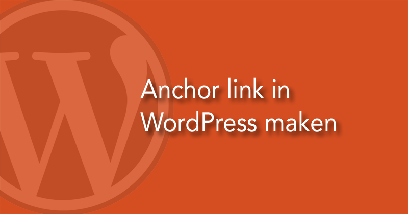 Een anchor link (anker link) in WordPress maken
