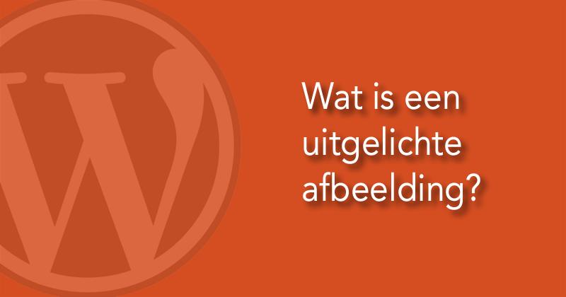Wat is een WordPress uitgelichte afbeelding?