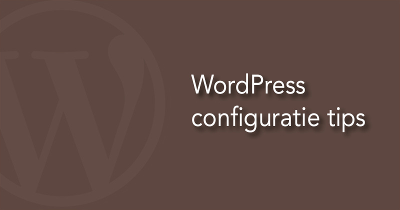 WordPress configuratie tips
