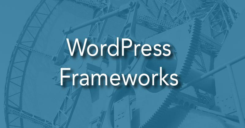 Wat is een WordPress framework?