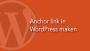 Een anchor link (anker link) in WordPress maken